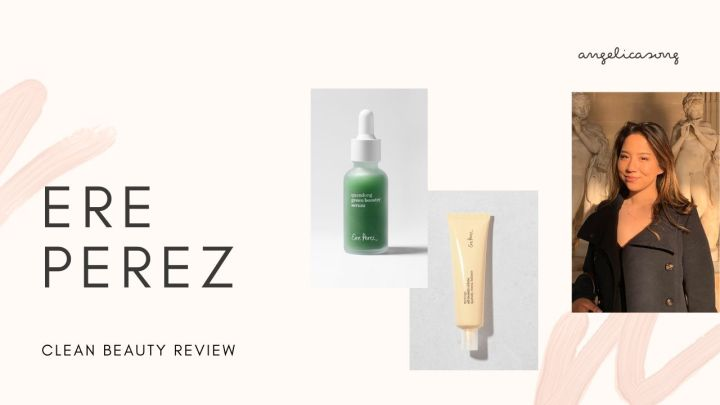 Ere Perez: Clean Beauty Review